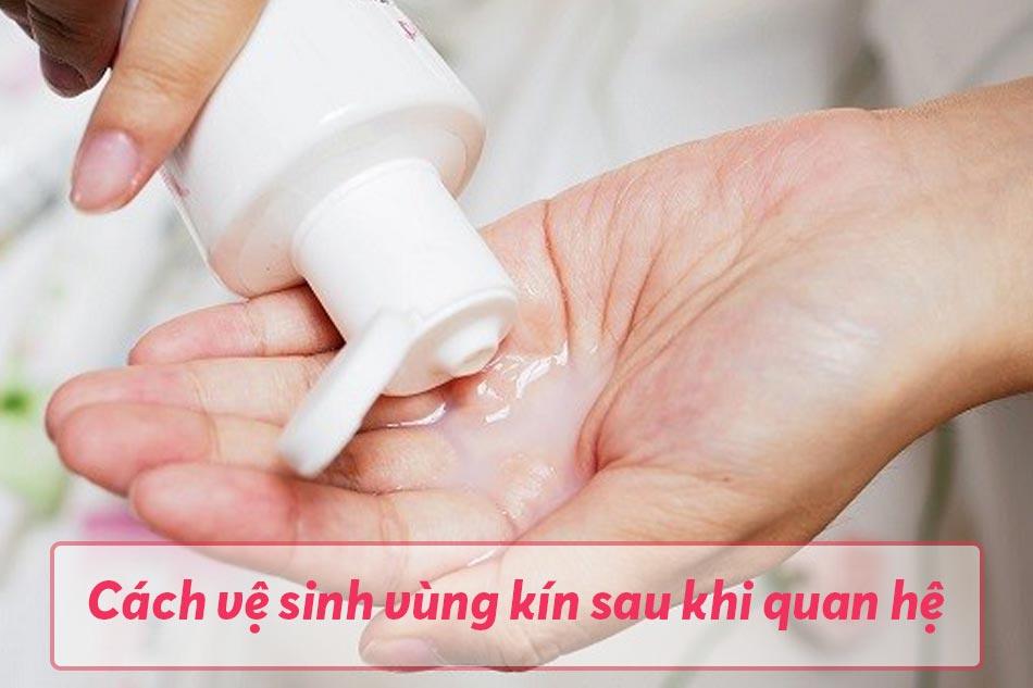 Cách vệ sinh vùng kín sau khi quan hệ